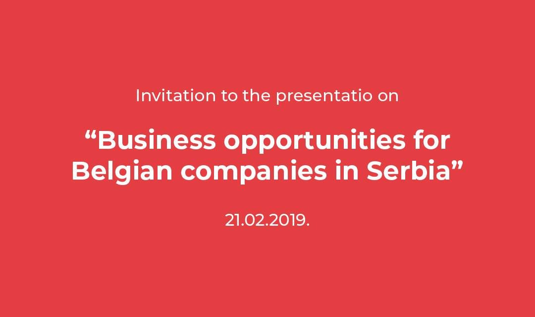 "Invitation to the presentation on ""Business Opportunities for Belgian Companies in Serbia"""