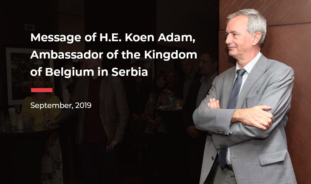 Message of H.E. Koen Adam, Ambassador of the Kingdom of Belgium in Serbia