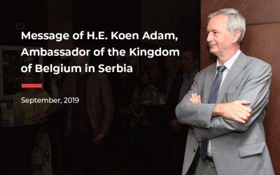 Message of H.E. Koen Adam, Ambassador of the Kingdom of Belgium in Serbia